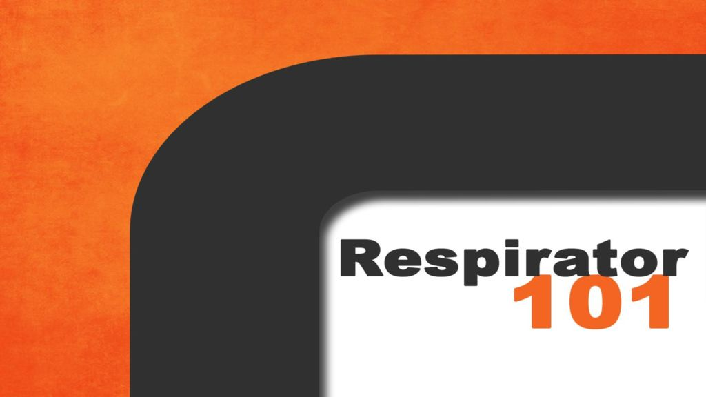 thumbnail of Respirator 101