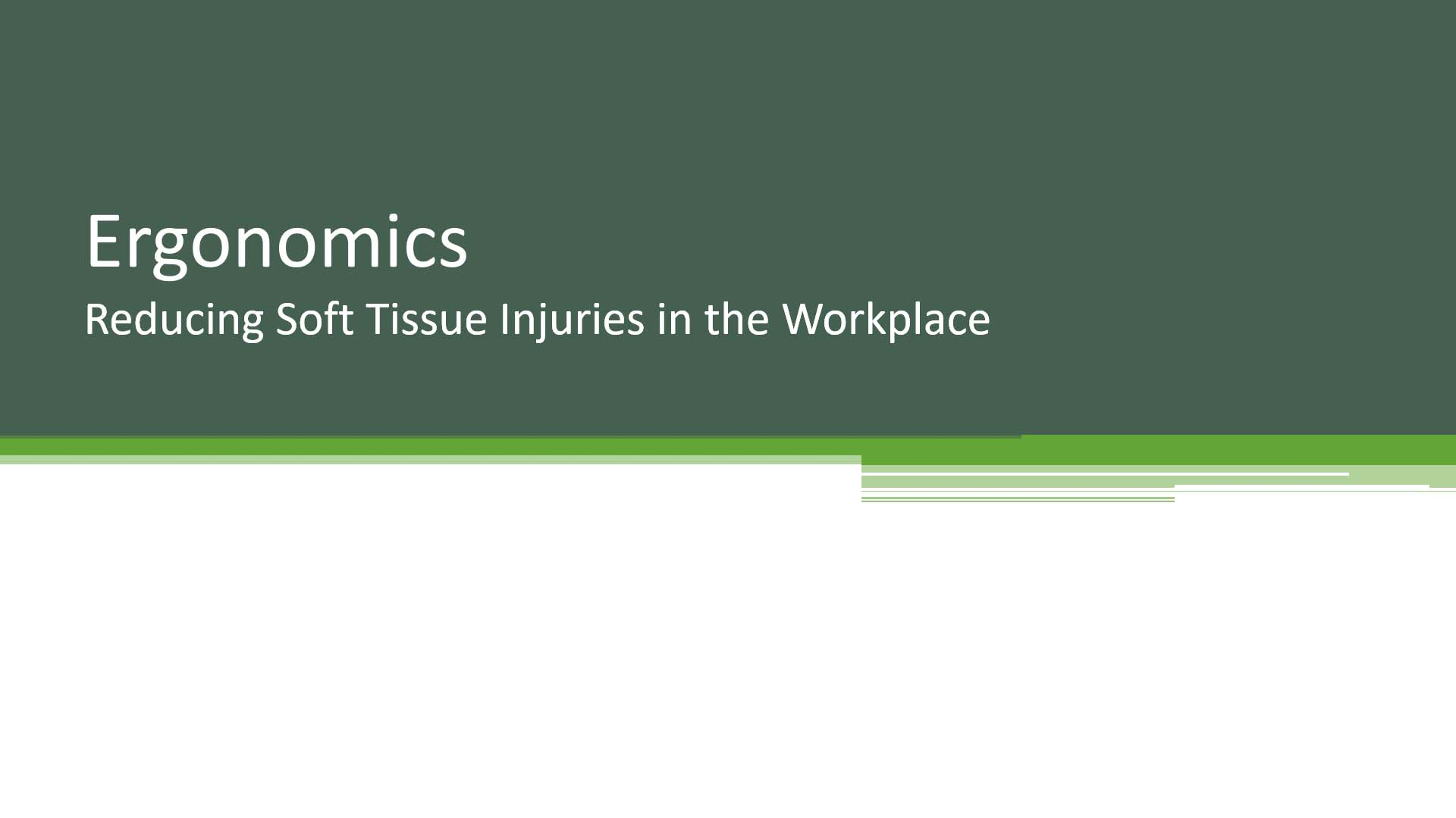 Ergonomics - Reducing Soft Tissue Injuries in the Workplace